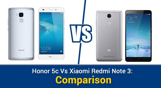 Honor 5c Vs Xiaomi Redmi Note 3: Comparison