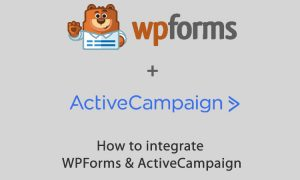 How to Integrate WPForms and ActiveCampaign on WordPress
